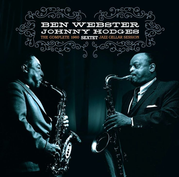 Ben Webster, Johnny Hodges  -  The Complete 1960 Sextet Jazz Cellar Session