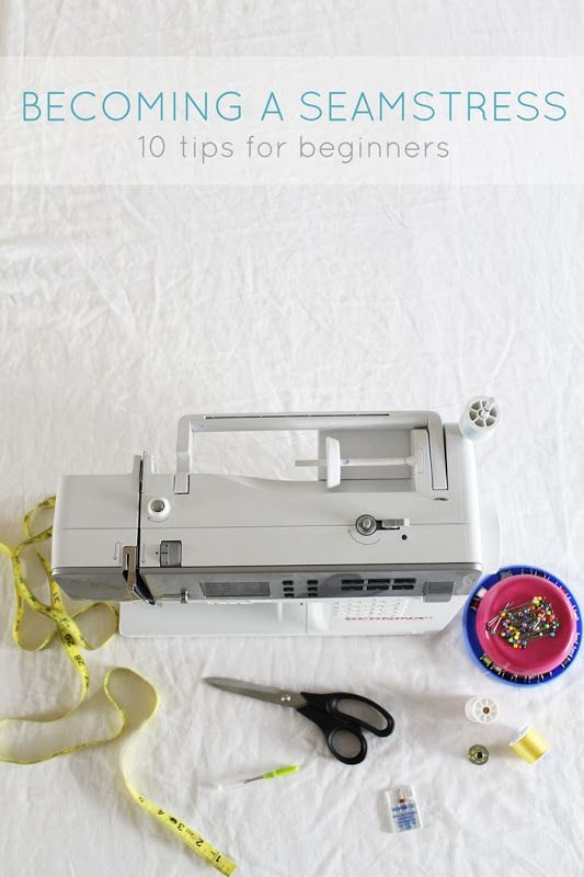 Becoming a Seamstress- 10 Steps for Beginners