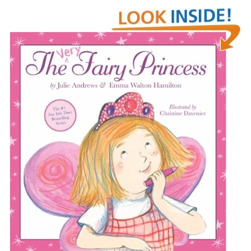 The Very Fairy Princess: Julie Andrews,Emma Walton Hamilton,Christine Davenier: 9780316040501: Amazon.com: Books