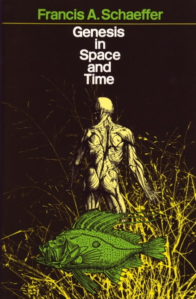 """Genesis in Space and Time"" by Francis Schaeffer"
