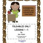 Exponential Logistic and Logarithmic Functions Unit: FOLDABLES ONLY