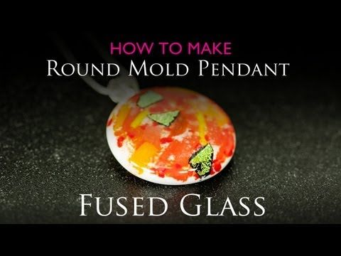 How to Make a Fused Glass Pendant using round glass mold