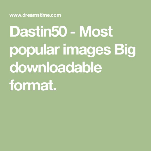 Dastin50 - Most popular images  Big downloadable format.