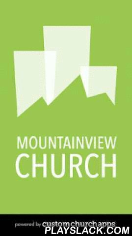 """Mountainview Church  Android App - playslack.com ,  The Mountainview Community Christian Church app for the iPhone, iPod touch and iPad, is the ultimate mobile church app. Podcasting, journaling, reading and listening to the Word of God becomes a breeze with the Mountainview Community Christian Church app. Quick tabs make it easy to quickly find the passage you want to read and if you desire to listen to the passage simply click the """"Listen"""" tab located on each page.SPECIAL FEATURES…"""