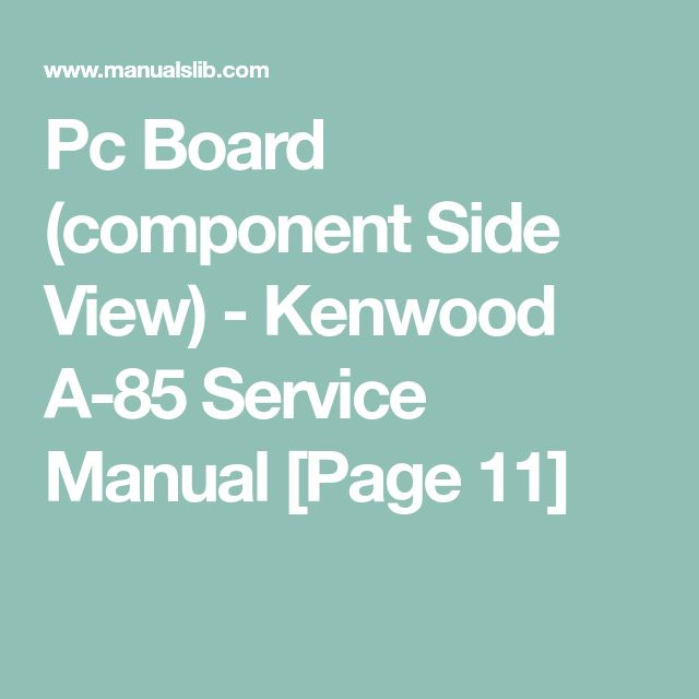 Pc Board Component Side View Kenwood A 85 Service Manual Page 11 Pc Board Kenwood Manual