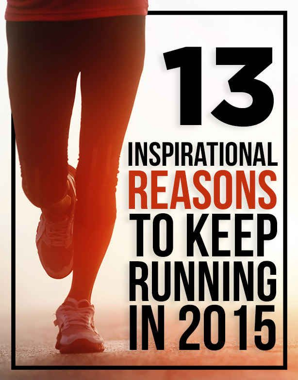 13 Reasons Why You Should Start Running In 2015