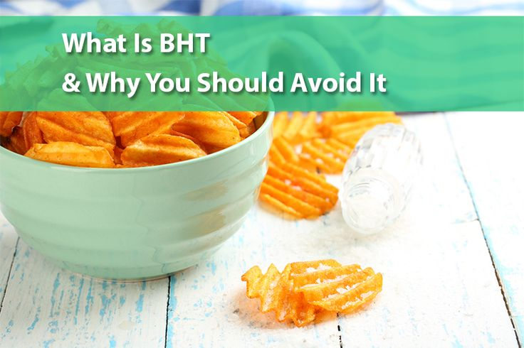 What Is BHT And Why You Should Avoid It.