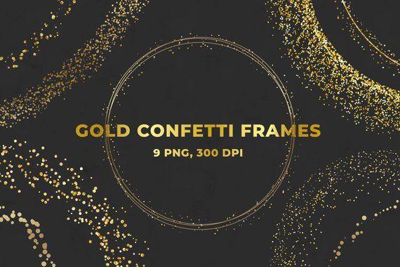 Gold Confetti Frames Circle Glitter Confetti Frames Clipart Etsy Gold Glitter Confetti Glitter Confetti Gold Confetti