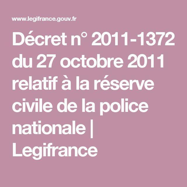Décret n° 2011-1372 du 27 octobre 2011 relatif à la réserve civile de la police nationale | Legifrance