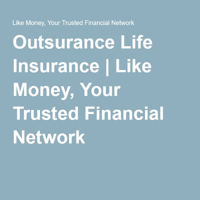 Outsurance Life Insurance | Like Money, Your Trusted Financial Network