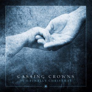 It's Finally Christmas EP - Casting Crowns | Free Delivery when you spend £10 @ Eden.co.uk