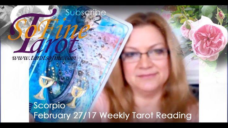 SCORPIO Weekly Tarot February 27, 2017 with Tarot So Fine  #scorpio #tarot #astrology #march #watersigns