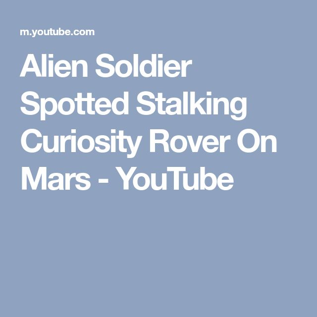 Alien Soldier Spotted Stalking Curiosity Rover On Mars - YouTube