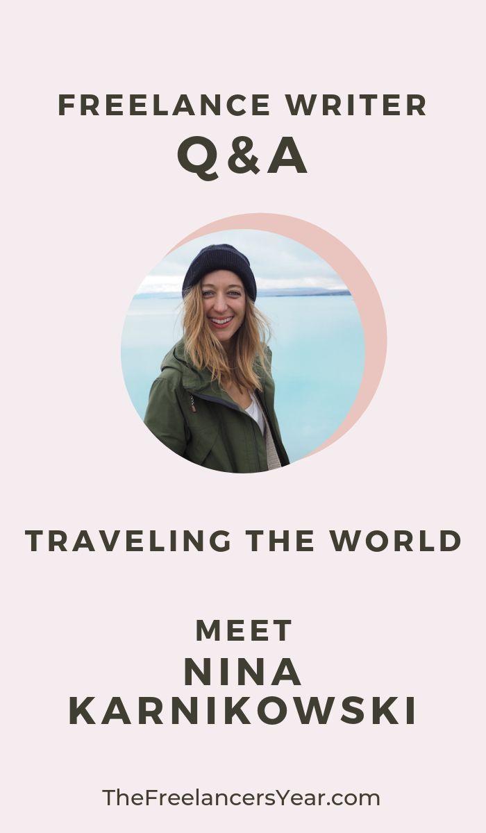 Travelling The World With Nina Karnikowski The Freelancer S Year Australia Travel Freelance Writing Inspiration Travel Writer
