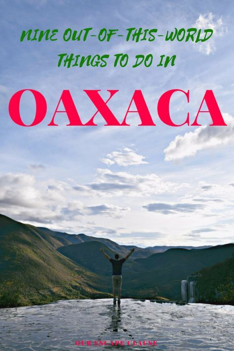 9 Out-of-this-World Things to Do in Oaxaca, Mexico: from Hierve el Agua to Monte Alban and everything in between.