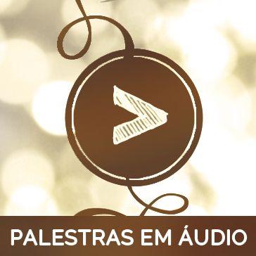 Palestras em Áudio: Àquele a quem muito se deu, muito será pedido