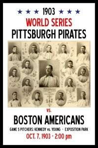 1903 1st World Series Poster Pirates vs Americans.  Deacon Phillipi is a relative and won 3 games in the World Series that year!