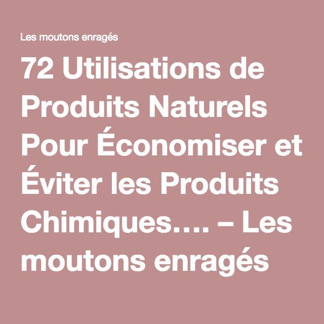 72 Utilisations de Produits Naturels Pour Économiser et Éviter les Produits Chimiques…. – Les moutons enragés