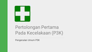 Materi Slide Pelatihan K3 (Keselamatan dan Kesehatan Kerja) : Pertolongan Pertama Pada Kecelakaan (P3K)