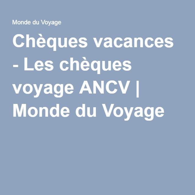 Chèques vacances - Les chèques voyage ANCV   Monde du Voyage