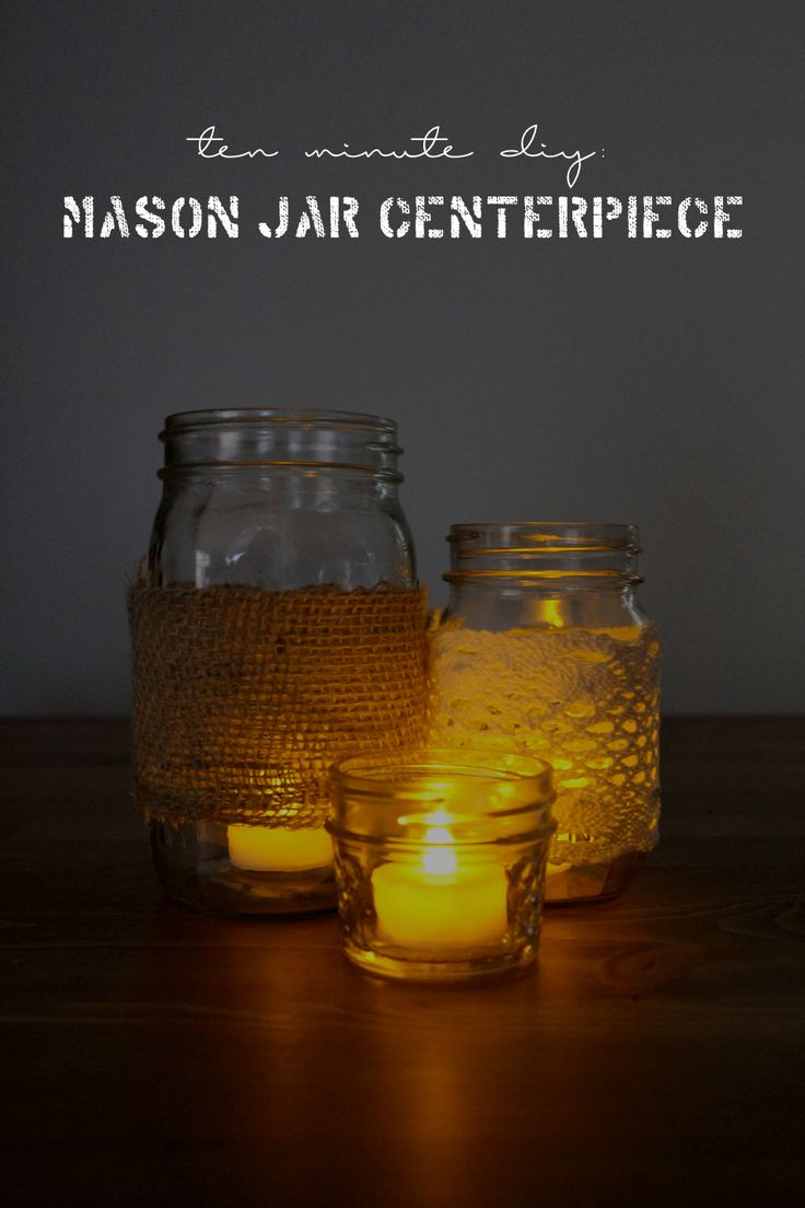 Ten Minute Mason Jar Centerpiece DIY