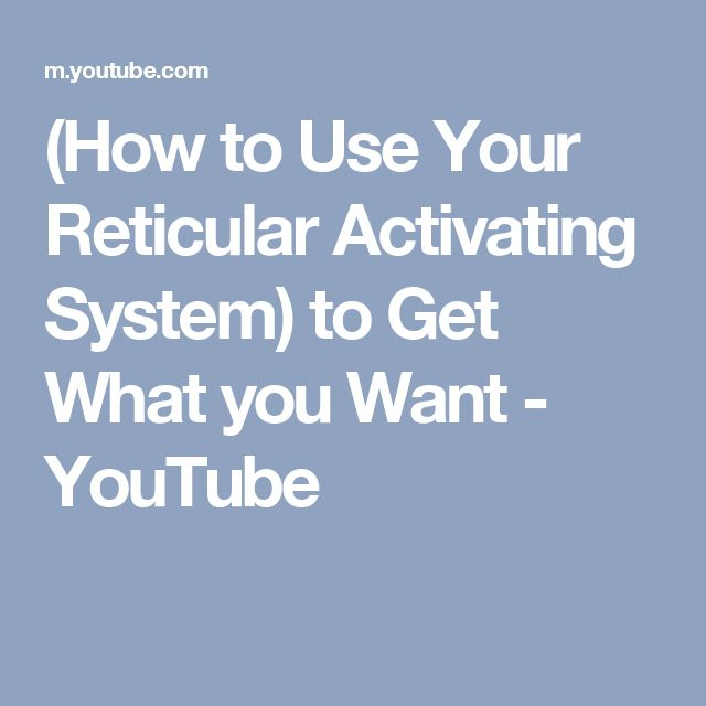 (How to Use Your Reticular Activating System) to Get What you Want - YouTube