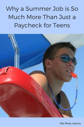 Why a Summer Job is So Much More Than Just a Paycheck for Teens: Summer jobs for teens provide far more than just money - teens also gain perspective, life-skills, and real job training that simply can't be taught in school.