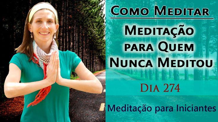 Como Meditar - Meditação para Quem Nunca Meditou - Meditação para Inicia...