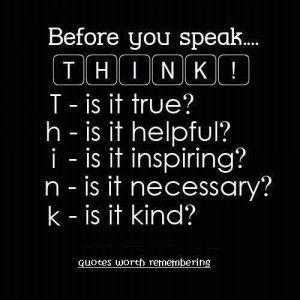 Before you speak . . .