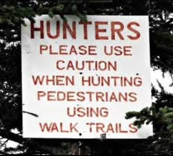 This is missing commas and ending punctuation. Grammar win: Hunters, please use caution when hunting, pedestrians are using walk trails.