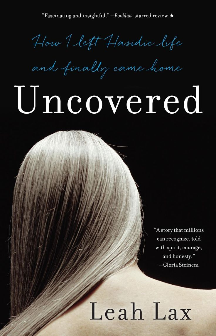 Uncovered how i left hasidic life and finally came home amazon kindle store