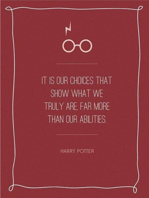 Harry Potter - choices show what we truly are