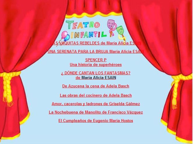 Guiones de obras de teatro infantil http://www.leemeuncuento.com.ar/teatro.html