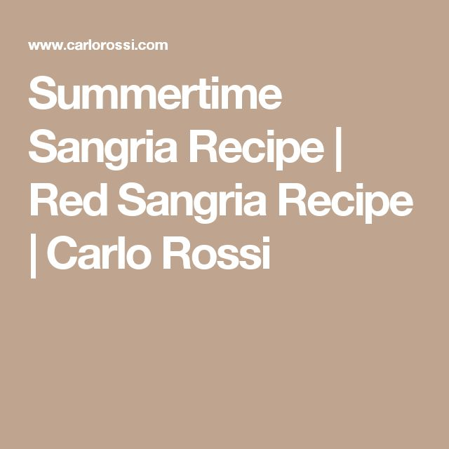 Summertime Sangria Recipe | Red Sangria Recipe | Carlo Rossi