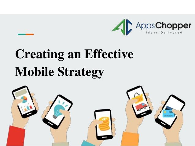Creating an Effective Mobile App Stratergy, a detailed