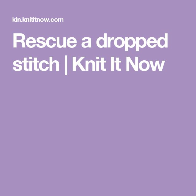 Rescue a dropped stitch   Knit It Now