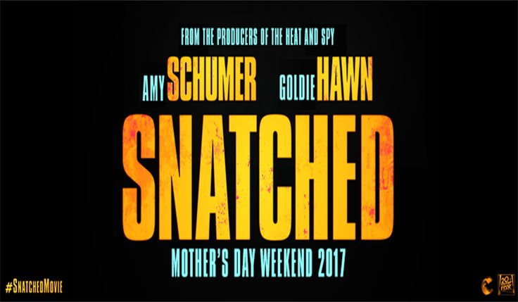 Snatched :      In Theatres : May 12th, 2017     Director : Jonathan Levine     Writer : Katie Dippold     Producers : Peter Chernin, Jenno Topping, Paul Feig, Jessie Henderson     Cast : Amy Schumer, Goldie Hawn, Joan Cusack, Ike Barinholtz, Wanda Sykes, Christopher Meloni, Kevin Kane, Tom Bateman     Production Co : Chernin Entertainment, Feigco Entertainment, Twentieth Century Fox Film Corporation     Studio : Twentieth Century Fox