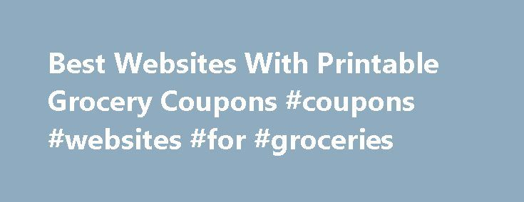 Best Websites With Printable Grocery Coupons #coupons #websites #for #groceries http://coupons.remmont.com/best-websites-with-printable-grocery-coupons-coupons-websites-for-groceries/  #free coupon websites # Best Websites With Printable Grocery Coupons Here are the top websites for printing grocery and drugstore coupons: Coupons.com is one of the most popular websites offering grocery coupons because of the large number of coupons available and the constant flow of new coupons. The company…