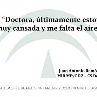 """UNIDAD DOCENTE DE MEDICINA FAMILIAR Y COMUNITARIA DE GRANADAUNIDAD DOCENTE DE MEDICINA FAMILIAR Y COMUNITARIA DE GRANADA """"Doctora, últimamente estoy muy can. http://slidehot.com/resources/caso-clinico-icc-27-05-2015.17831/"""