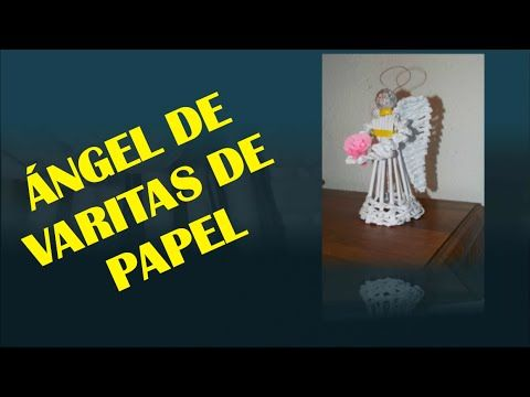 ANGEL CON VARITAS DE PAPEL - YouTube