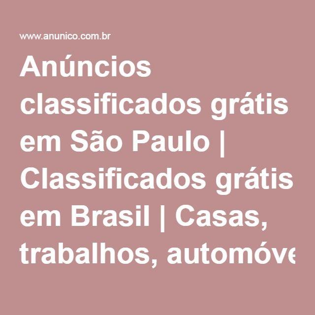 Anúncios classificados grátis em São Paulo | Classificados grátis em Brasil | Casas, trabalhos, automóveis, móveis, serviços... outras coisas