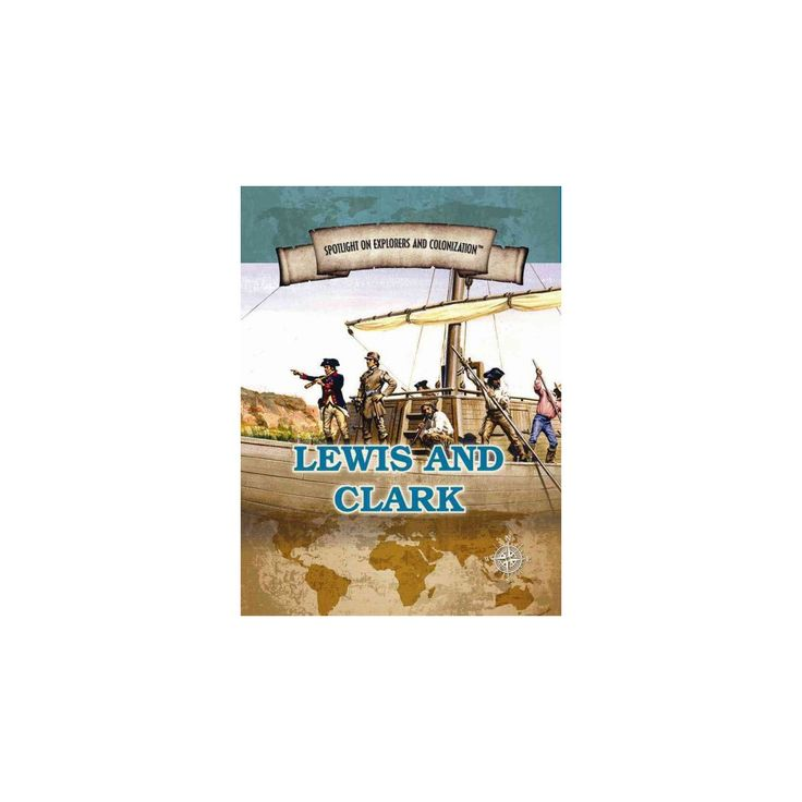 Lewis and Clark : Famed Explorers of the American Frontier (Vol 0) (Paperback) (Jennifer Swanson)