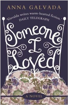 Suze likes, loves, finds and dreams: French Days Book Review: Someone I Loved by Anna Galvada