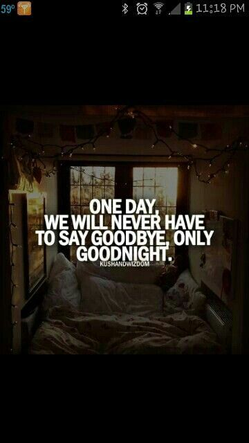 I remember those nights of goodbye.  Love that now it's goodnight.