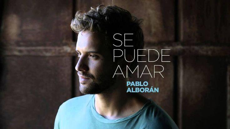 Pablo Alborán - Se puede amar (Audio Oficial) Llegaste un día  A cambiarme de pronto la vida  Dibujamos todas las salidas  Llegaste y supe ser feliz   Bésame o mátame