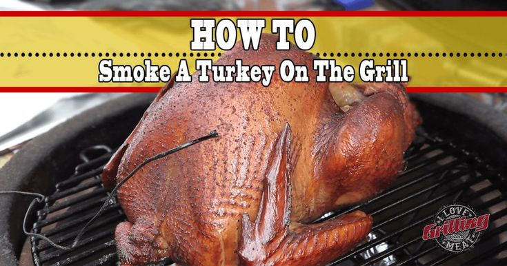 How to smoke a turkey on the grill grilled turkey pit