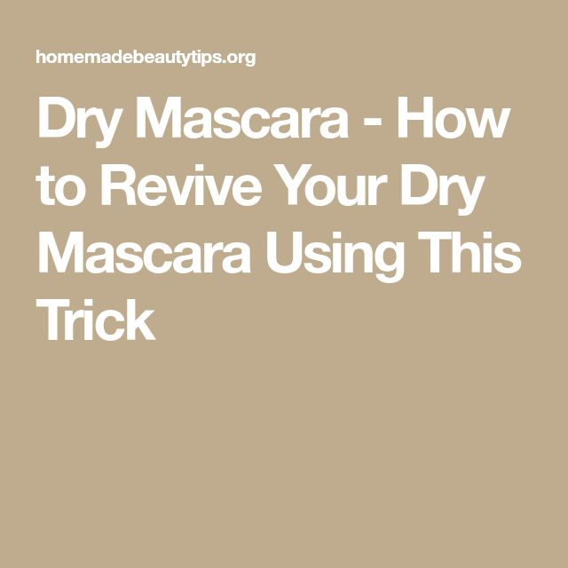 Dry Mascara - How to Revive Your Dry Mascara Using This Trick