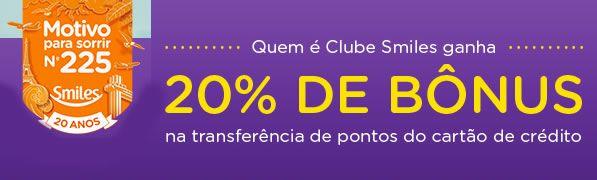 Bônus de 20% na transferência de pontos para Clube Smiles #smiles #gol #smilesgol #viagem #promoções