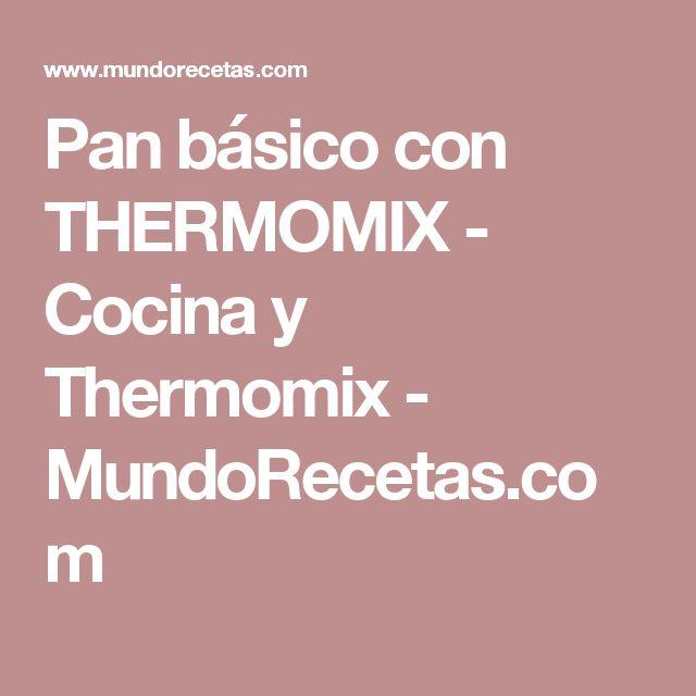 Pan básico con THERMOMIX - Cocina y Thermomix - MundoRecetas.com