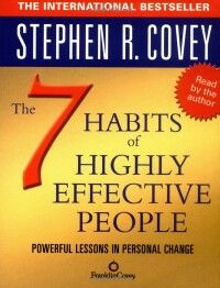 The 7 Habits of Highly Effective People, a classic, truly one of the best books I have ever read.